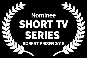 Robert Prisen 2018 Nominee Short TV Series
